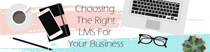 Choosing an LMS Platform Without Strings