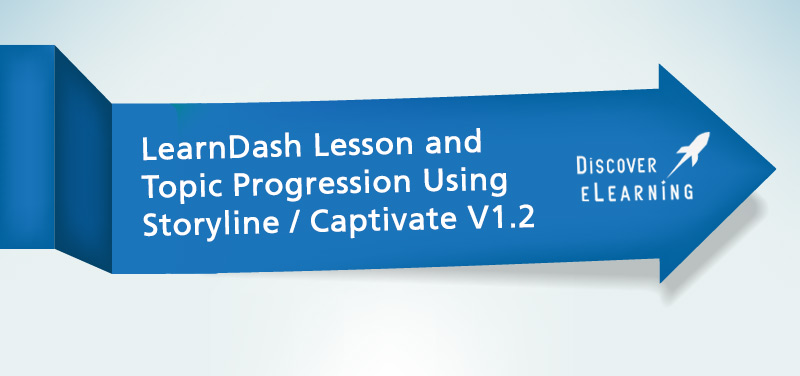 LearnDash Lesson and Topic Progression Using Storyline / Captivate Version 1.2 Now Available To Download