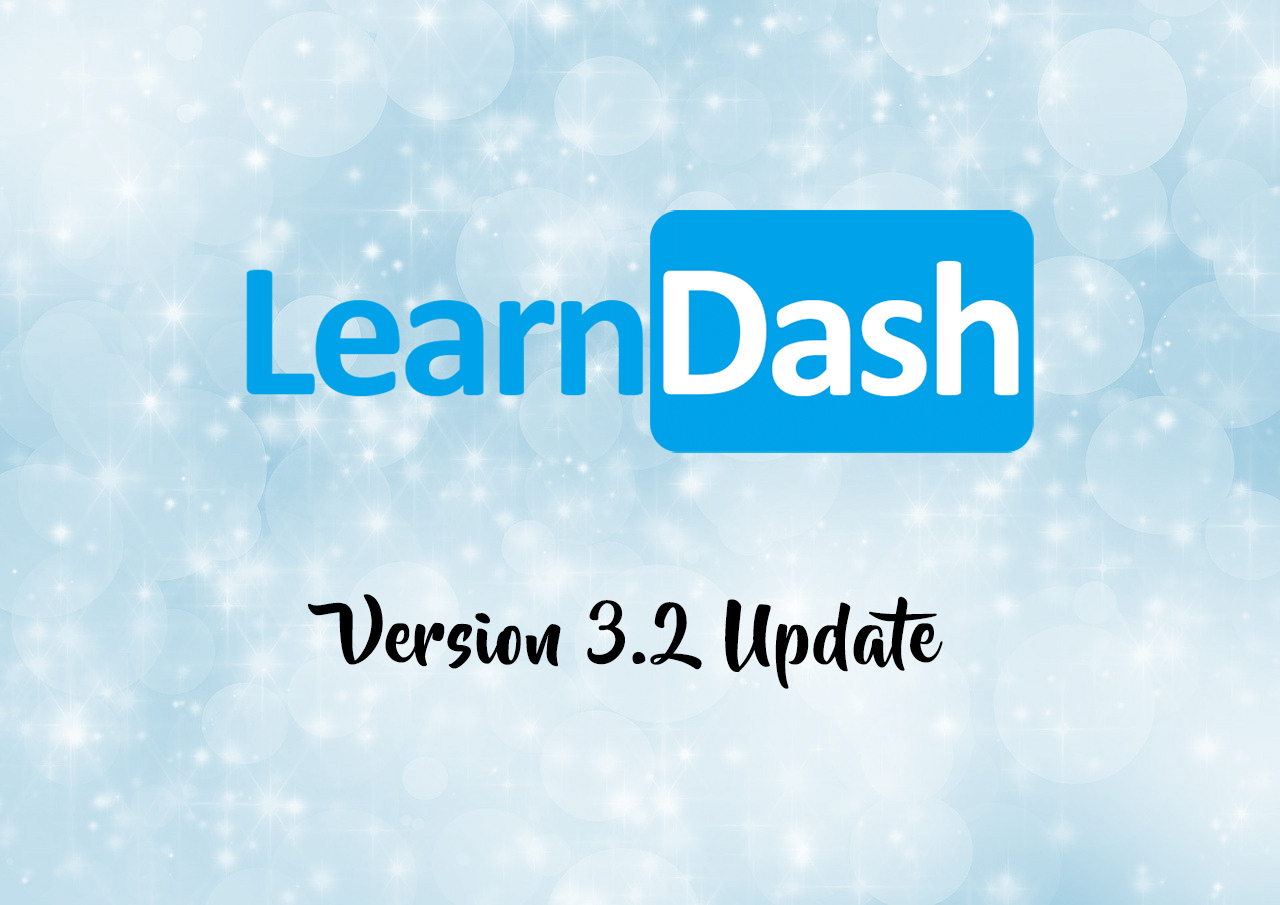 LearnDash LMS 3.2 Update Delivers Host Of New Features Around Groups And Memberships